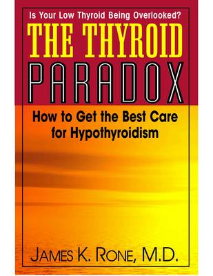 Thyroid Paradox: How to Get the Best Care for Hypothyroidism (Paperback)