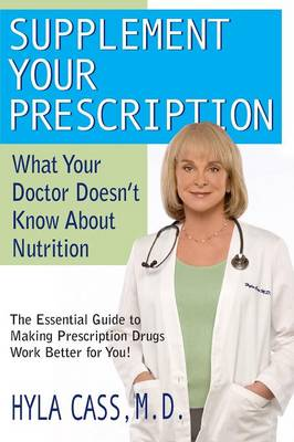 Supplement Your Prescription: What Your Doctor Doesn't Know About Nutrition (Paperback)
