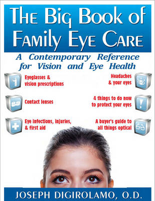 The Big Book of Family Eye Care: A Contemporary Reference for Vision and Eye Health (Paperback)