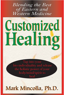 Customized Healing: Blending the Best of Eastern and Western Medicine (Paperback)
