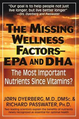 Missing Wellness Factors: Epa/Dha: The Most Important Nutrients Since Vitamins (Paperback)