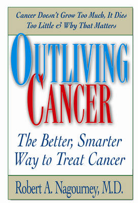 Outliving Cancer: The Better, Smarter, Faster Way to Treat Cancer (Paperback)