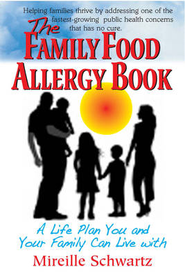 Family Food Allergy Book: A Life Plan You and Your Family Can Live With (Paperback)