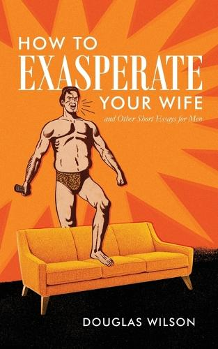 How to Exasperate Your Wife and Other Short Essays for Men (Paperback)