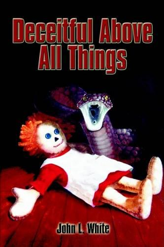 Deceitful Above All Things (Paperback)