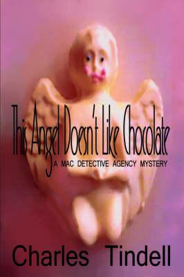 This Angel Doesn't Like Chocolate (Hardback)