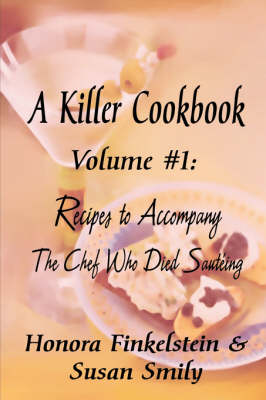 A KILLER COOKBOOK #1 Recipes to Accompany The Chef Who Died Sauteing (Paperback)