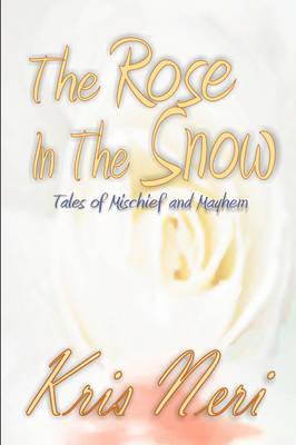 The Rose In The Snow (Hardback)