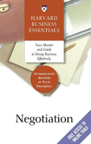 Negotiation: Your Mentor and Guide to Doing Business Effectively - Harvard Business Essentials (Paperback)