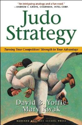 Judo Strategy: Turning Your Competitors Strength to Your Advantage (Paperback)