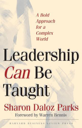 Leadership Can Be Taught: A Bold Approach for a Complex World (Hardback)