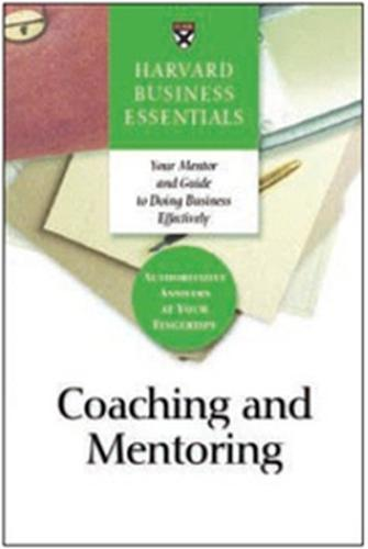 Coaching and Mentoring: How to Develop Top Talent and Achieve Stronger Performance - Harvard Business Essentials (Paperback)
