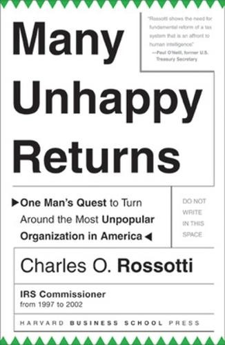 Many Unhappy Returns: One Man's Quest to Turn Around the Most Unpopular Organization in America (Hardback)