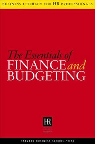 The Essentials Of Finance And Budgeting - Harvard SHRM (Paperback)