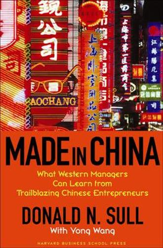 Made In China: What Western Managers Can Learn from Trailblazing Chinese Entrepreneurs (Hardback)