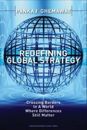 Redefining Global Strategy: Crossing Borders in A World Where Differences Still Matter (Hardback)