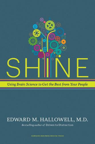 Shine: Using Brain Science to Get the Best from Your People (Hardback)