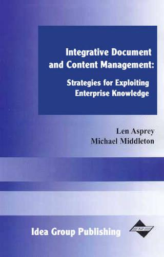 Integrated Document and Content Management: Systems for Exploiting Enterprise Knowledge (Hardback)