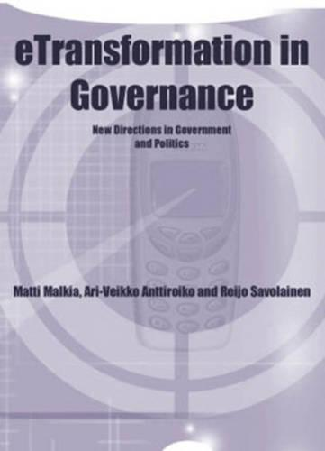 Etransformation in Governance: New Directions in Government and Politics (Hardback)