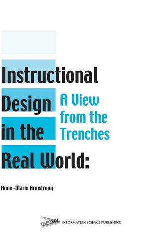 Instructional Design in the Real World: A View from the Trenches (Hardback)