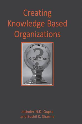 Creating Knowledge-Based Organizations (Hardback)