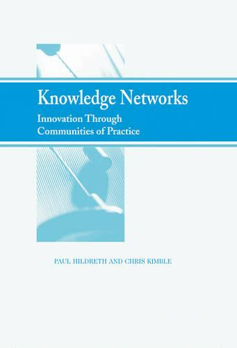 Knowledge Networks: Innovation through Communities of Practice (Hardback)