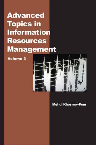 Advanced Topics in Information Resources Management: Volume Three (Hardback)