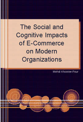 The Social and Cognitive Impacts of e-Commerce on Modern Organizations (Paperback)