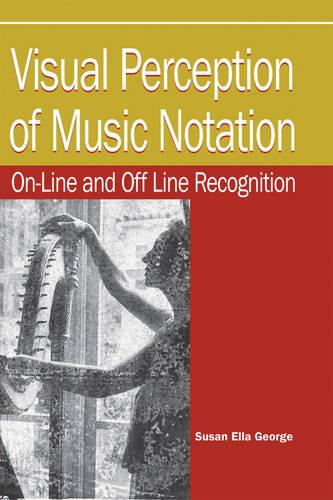Visual Perception of Music Notation: On-line and Off Line; Recognition (Hardback)