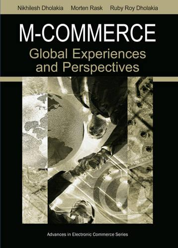 M-commerce: Global Experiences and Perspectives - Advances in Electronic Commerce (Hardback)