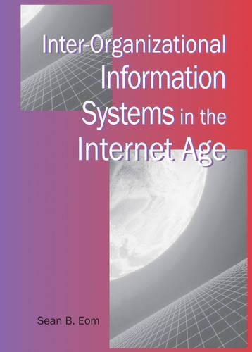 Inter-Organizational Information Systems in the Internet Age (Hardback)
