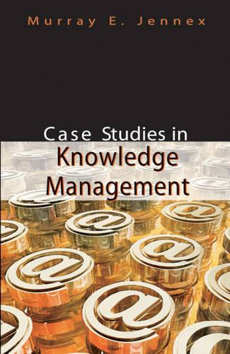 Case Studies in Knowledge Management (Hardback)