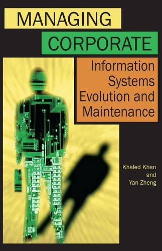 Managing Corporate Information Systems Evolution and Maintenance (Hardback)