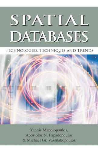 Spatial Databases: Technologies, Techniques and Trends (Hardback)