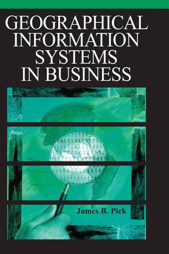 Geographic Information Systems in Business (Hardback)