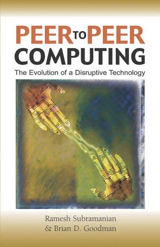 Peer to Peer Computing: The Evolution of a Disruptive Technology (Hardback)