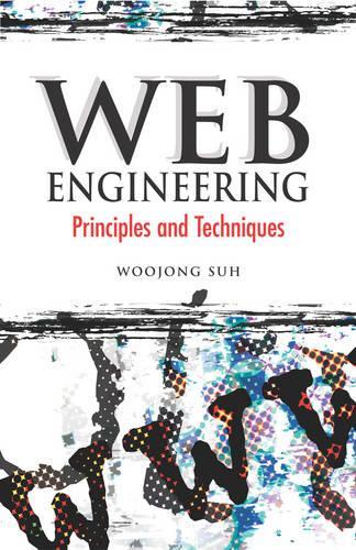 Web Engineering: Principles and Techniques (Hardback)