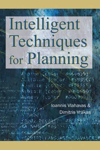 Intelligent Techniques for Planning (Hardback)