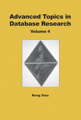Advanced Topics in Database Research: Volume Four (Hardback)