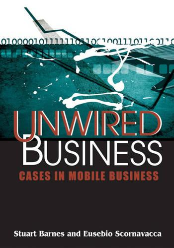 Unwired Business: Cases in Mobile Business (Hardback)