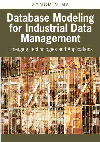 Database Modeling for Industrial Data Management: Emerging Technologies and Applications (Hardback)