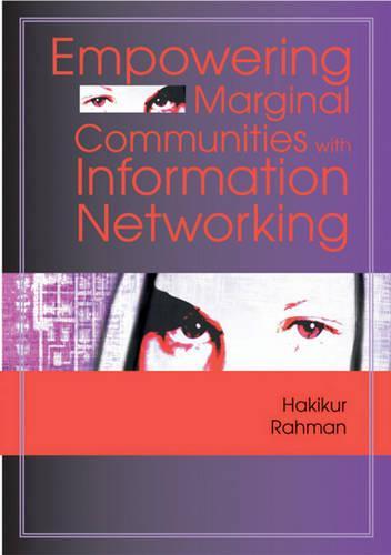 Empowering Marginal Communities with Information Networking (Hardback)