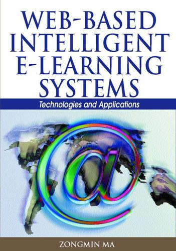 Web-Based Intelligent e-Learning Systems: Technologies and Applications (Hardback)