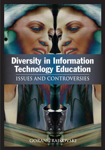 Diversity in Information Technology Education: Issues and Controversies (Hardback)