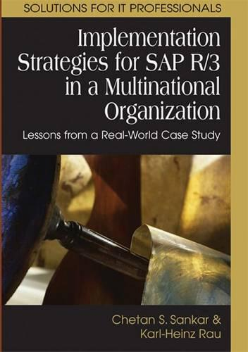 Implementation Strategies for SAP R/3 in a Multinational Organization: Lessons from a Real-world Case Study (Hardback)