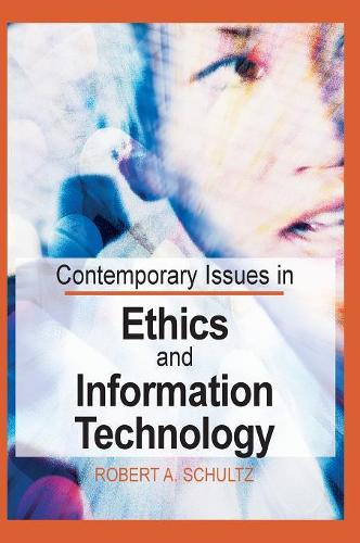 Contemporary Issues in Ethics and Information Technology (Hardback)