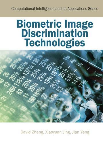Biometric Image Discrimination Technologies - Computational Intelligence and Its Applications (Hardback)