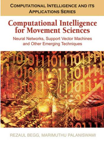 Computational Intelligence for Movement Sciences: Neural Networks and Other Emerging Techniques (Hardback)