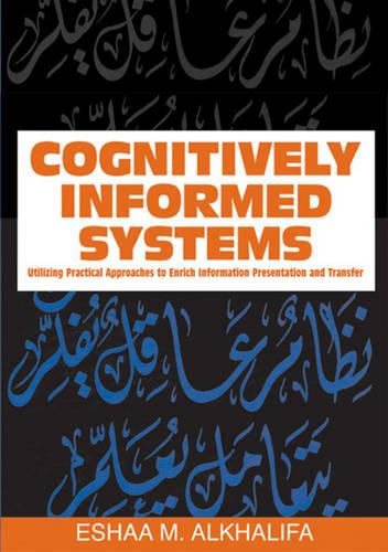 Cognitively Informed Systems: Utilizing Practical Approaches to Enrich Information Presentation and Transfer (Hardback)