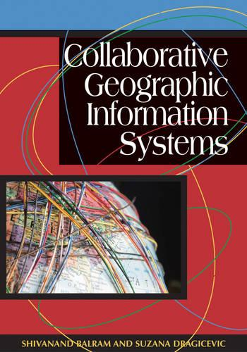 Collaborative Geographic Information Systems (Hardback)